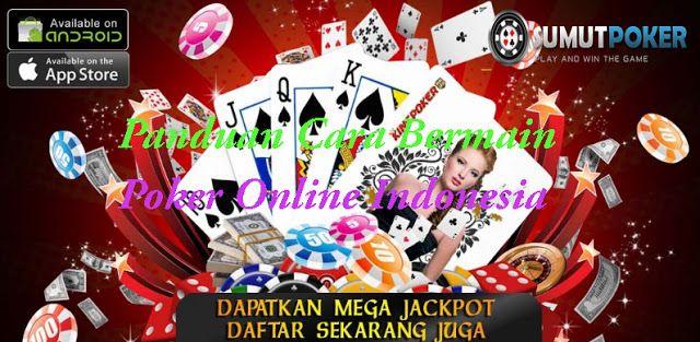 Cara Bermain Poker Online Indonesia  Permainan Poker merupakan permainan Kartu yang menggunakan 52 Kartu, Poker mulai dikenal sejak masu...
