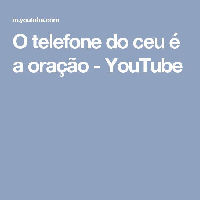 O telefone do ceu é a oração - YouTube