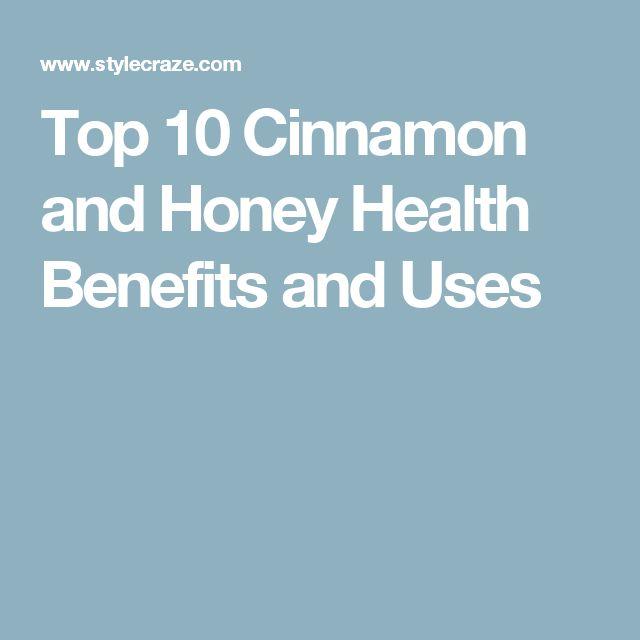 Top 10 Cinnamon and Honey Health Benefits and Uses