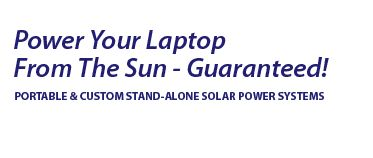 Power Your Laptop From the Sun - Guaranteed! great tips and power consumption numbers.