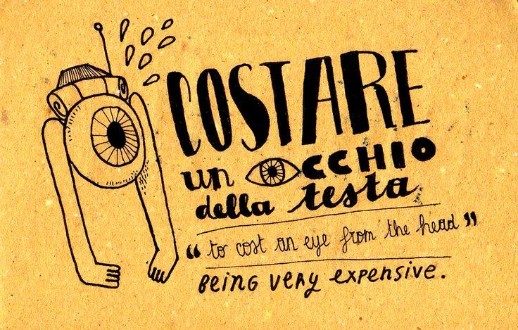 Costare un occhio della testa. The Italian version of something costing an arm and a leg...lol