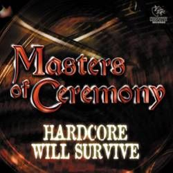 Masters Of Ceremony - Hardcore Will Survive (2000) download: http://gabber.od.ua/music/10328