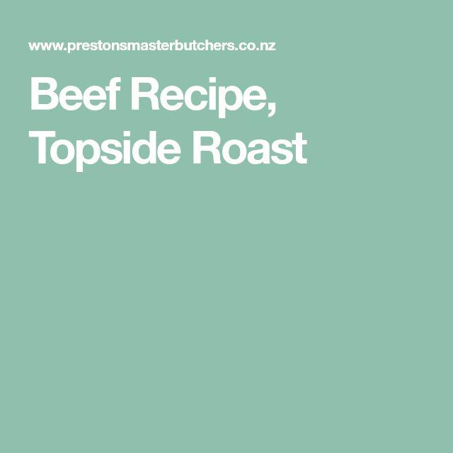 Beef Recipe, Topside Roast