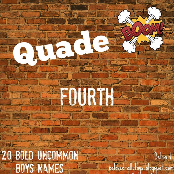 Beloved Baby Names: Quade. 20 Bold Uncommon Boys Names. So cool!