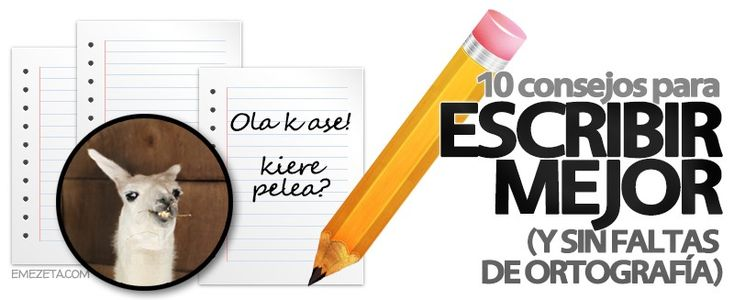 10 consejos para escribir mejor (sin faltas de ortografía) | Emezeta