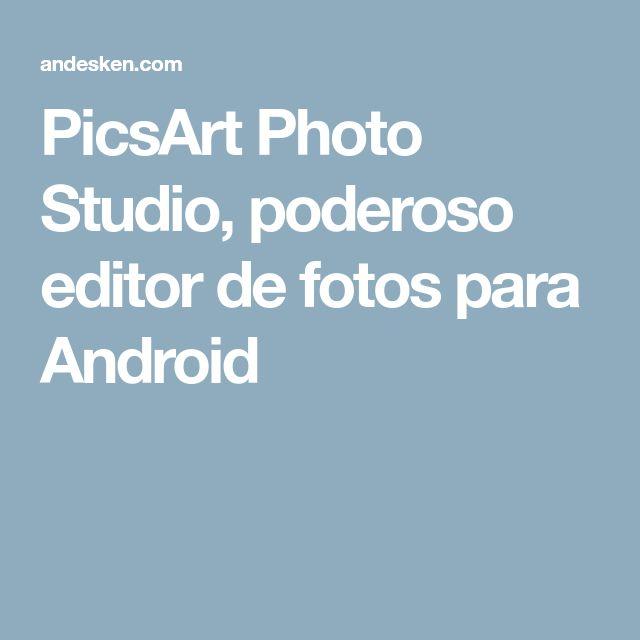 PicsArt Photo Studio, poderoso editor de fotos para Android