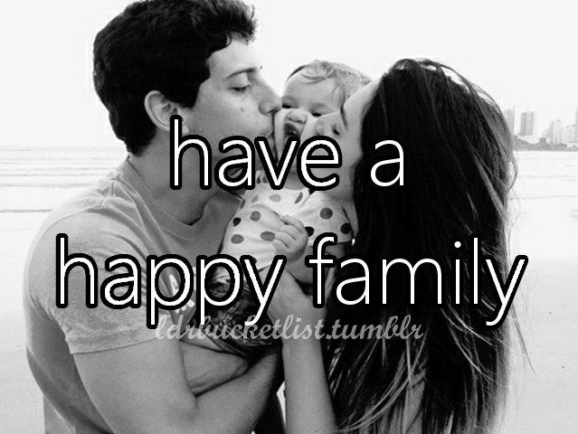 Een if I don't find that special someone in the future I still want a happy family.