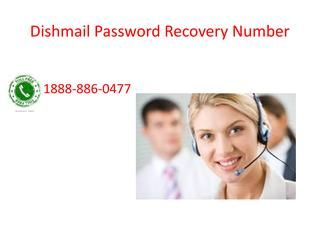 1888 886 0477 dishmail password recovery step by step how to recover dishmail  Here we are provide solution regarding to Dishmail. Setting up your email on your Android device. Open your Android Email app. Enter your full @dishmail.net email address (e.g.: username@dishmail.net) Enter your password. Tap manual setup. When asked for the type of account, tap IMAP. Enter: Tap Next to test and save incoming server settings. Ente:For more help you can contact dishmail techniacl support number…