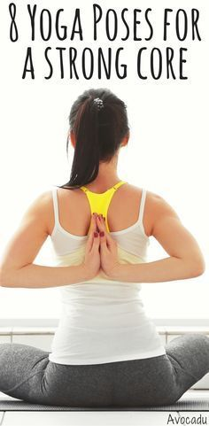 These yoga poses will help you build strength, get great abs, lose some weight, and it's a great yoga workout for beginners! http://avocadu.com/8-yoga-poses-strong-core/