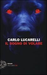 Carlo Lucarelli, Il sogno di volare