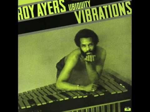 Roy Ayers-Vibrations. Another of my all time faves. Essentially epitomizes my personal listening taste..