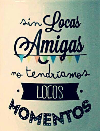 Sin locas #amigas no tendríamos #locos # momentos
