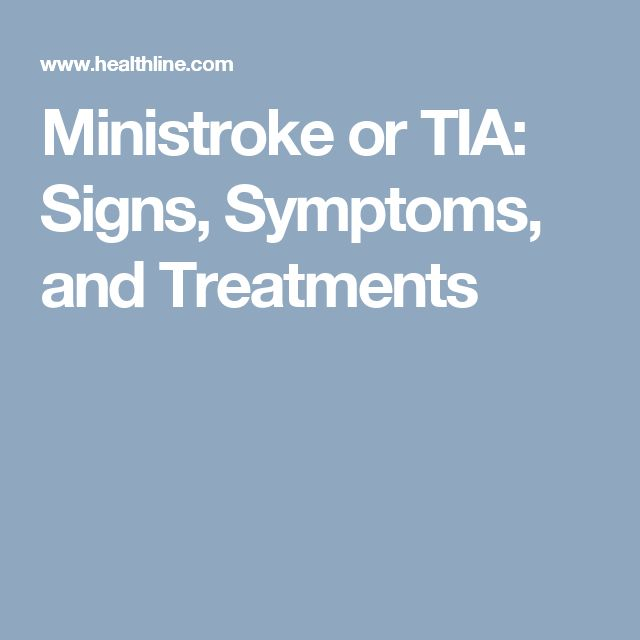 Ministroke or TIA: Signs, Symptoms, and Treatments