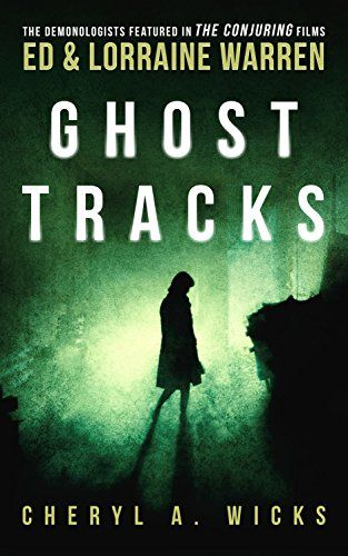 Ghost Tracks: Case Files of Ed & Lorraine Warren by Lorra...
