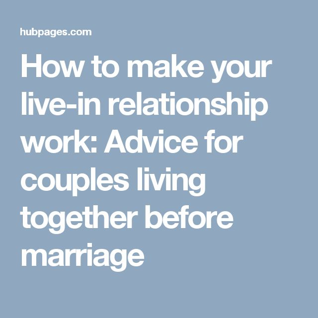 How to make your live-in relationship work: Advice for couples living together before marriage