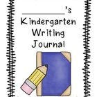 Here is a Kindergarten Writing Journal FREEBIE.Check out more at my blogonceuponacreativeclassroom.blogspot.com...