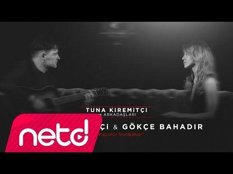 Tuna Kiremitçi & Gökçe Bahadır - Bu Kaçıncı Sonbahar (Tuna Kiremitçi ve Arkadaşları) - YouTube