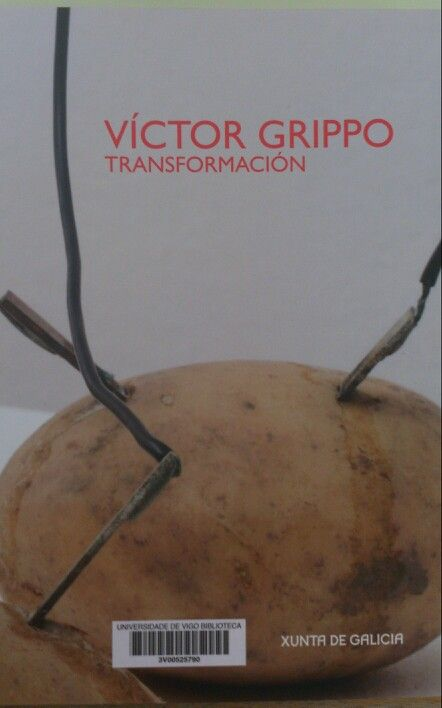 Víctor Grippo : transformación : [exposición], Centro Galego de Arte Contemporánea, 18 xullo - 20 outubro 2013 / [textos, Guy Brett... (et al.)]