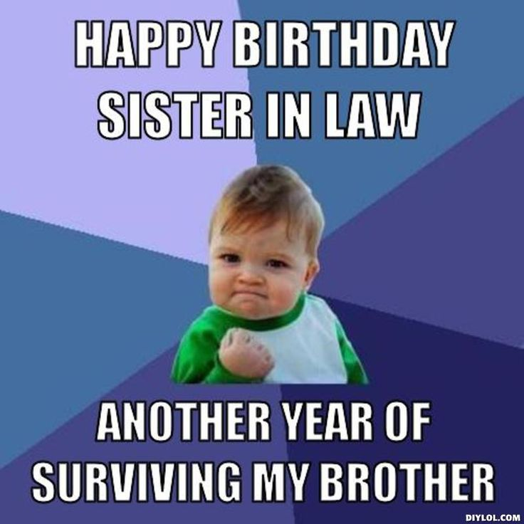 Funny Meme For Brothers Birthday : Best birthday images on pinterest memes
