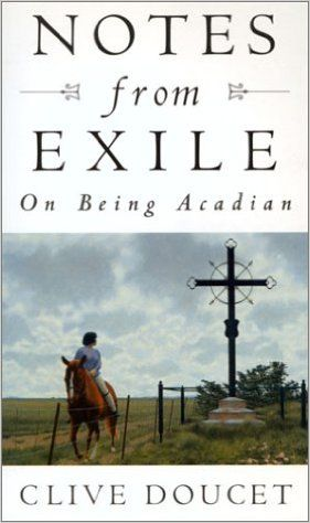 Notes From Exile: On Being Acadian: Clive Doucet: 9780771028410: Books - Amazon.ca