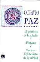 El laberinto de la soledad  Postdata ; Vuelta a El laberinto de la soledad  Paz, Octavio