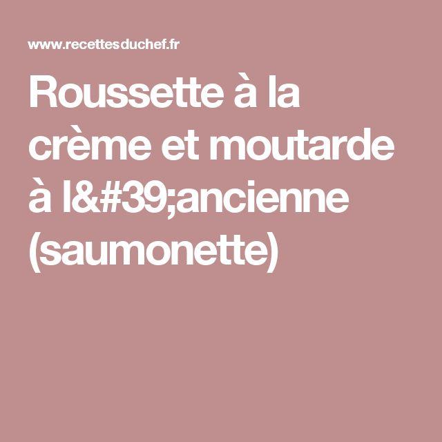 Roussette à la crème et moutarde à l'ancienne (saumonette)