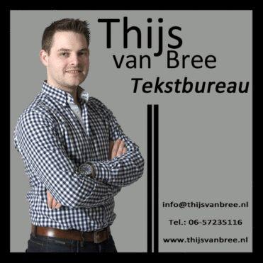 Thijs van Bree Tekstbureau  Misschien heb je een tekst geschreven, maar ben je nog niet overtuigd dat de tekst helemaal optimaal is. Je hebt er al uren op zitten zwoegen en kunt wel een kritische blik gebruiken. Ik kan met die kritische en frisse blik naar jouw tekst kijken en je voorzien van advies over de tekst.  Ik ga met allerlei soorten tekst aan de slag. Denk bijvoorbeeld aan:  – folders  – nieuwsbrieven  – webteksten  – sollicitatiebrieven  – vacatures  – menukaarten  – brochures  –…