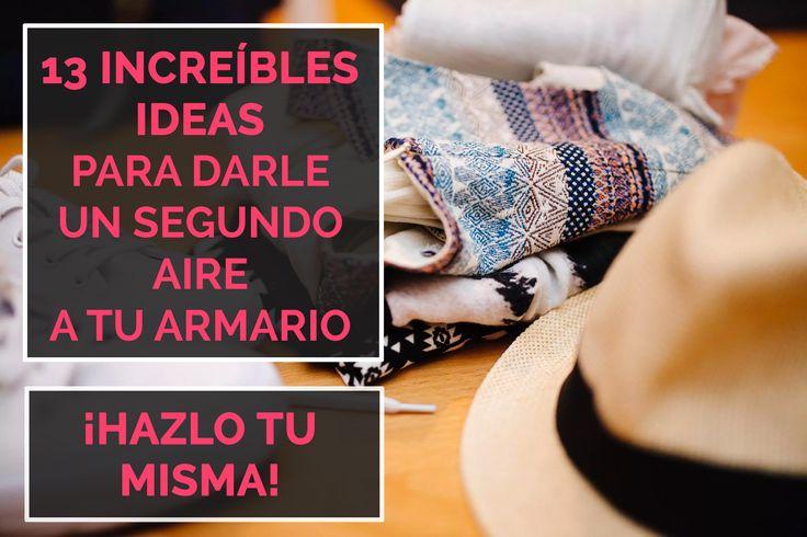 13 Increíbles Ideas Para Darle un segundo aire a tu armario ¡Hazlo tu misma!