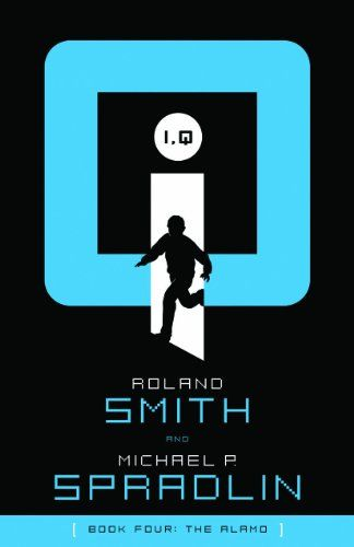 The Alamo (I, Q)/Roland Smith  my daughter and i have been looking forward to reading this...the 4th book in the IQ series