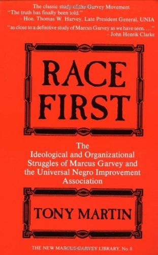 Race First: The Ideological and Organizational Struggles of Marcus Garvey and the Universal Negro Improvement Association (New Marcus Garvey Library, No. 8) by Tony Martin http://www.amazon.com/dp/0912469234/ref=cm_sw_r_pi_dp_Nj6-tb0RXCBNF