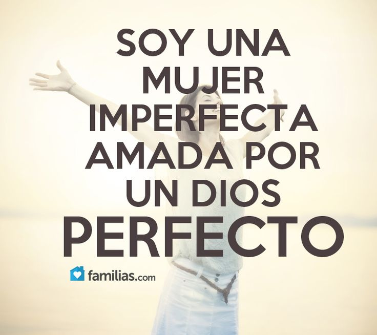 I AM AN IMPERFECT WOMAN LOVED BY A PERFECT GOD