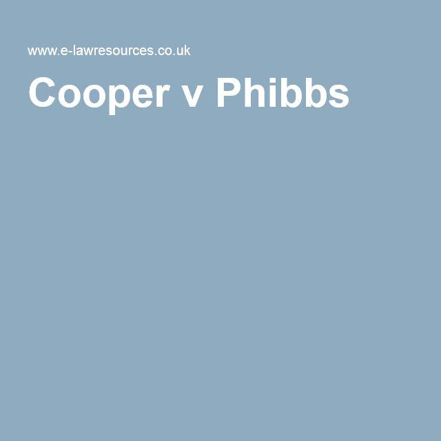 Cooper v Phibbs