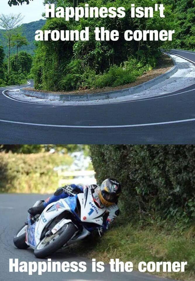 Yup! :)  motorcycle quote. Road racing. Sportbike