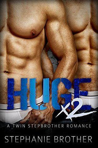 HUGE X2: A Twin Stepbrother Romance (With bonus book 'ESCAPE') by Stephanie Brother