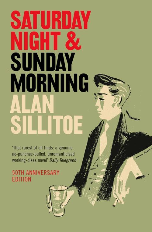 Saturday Night & Sunday Morning by Alan Sillitoe.