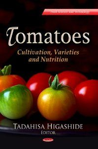 Tomatoes: Cultivation, Varieties and Nutrition Food Science and Technology: Amazon.co.uk: Tadahisa Higashide: Books