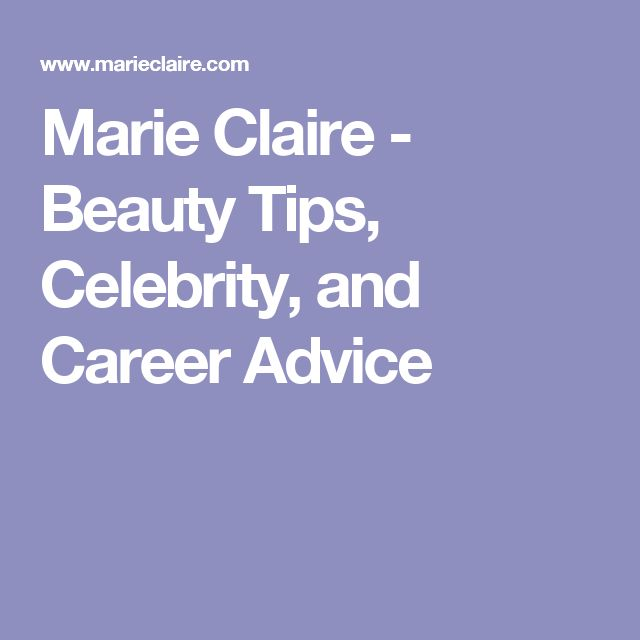 Marie Claire - Beauty Tips, Celebrity, and Career Advice