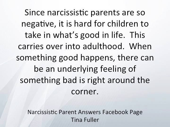 Negativity rules when you are raised by a Narcissist. This describes my in laws