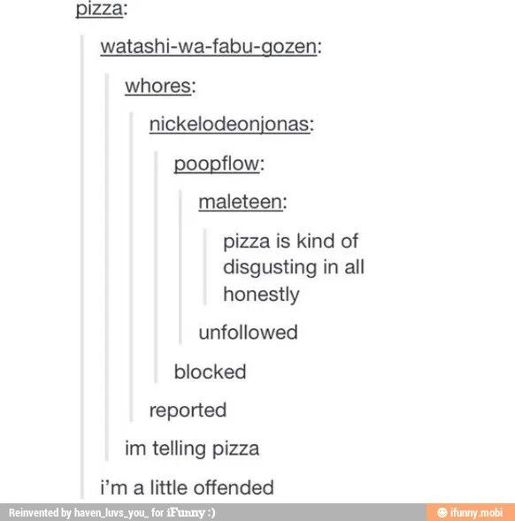 If you didn't already know, Tumblr user 'pizza' sees and replies to every post involving the word pizza.