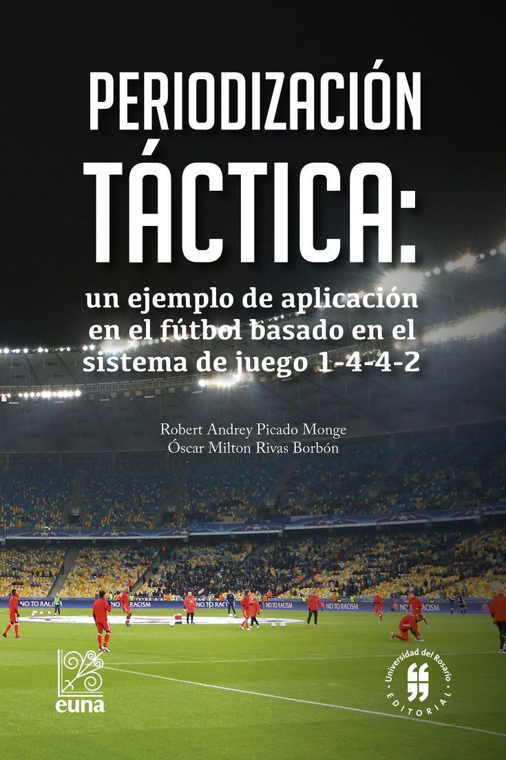 Periodización Táctica Un Ejemplo De Aplicación En El Fútbol Basado En El Sistema De Juego 1 4 4 2 Soccer Field Love Book Reading