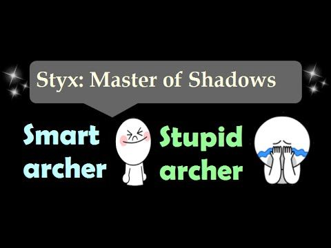[29sec]Stupid archer, Smart archer - Styx: Master Of Shadows