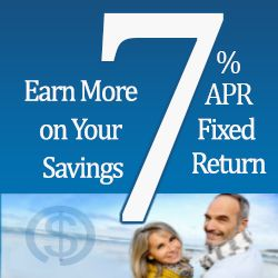 Earn More on Your Savings - 6.5% to 7% APR Fixed Return