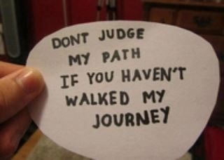 Don't judge..: Remember This, Walks, Paths, Life, Random Quotes, Truths, Inspiration Quotes, True Stories, Don'T Judges