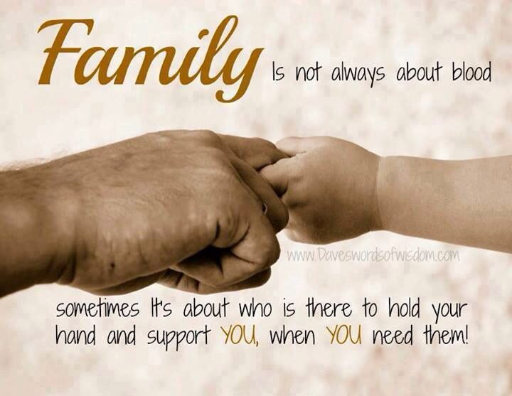 Not All Members Of My Family Are Related By Blood. But Make No Mistake.they  Are My Family.