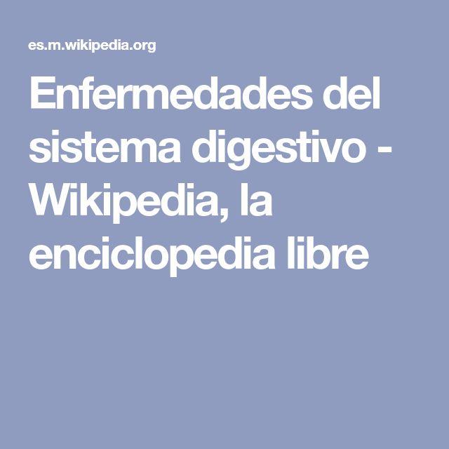 Enfermedades del sistema digestivo - Wikipedia, la enciclopedia libre. 5321482