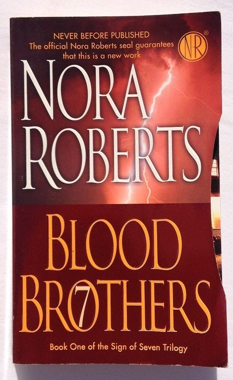 Blood Brothers:The Sign of Seven by Nora Roberts (2007 - Paperback) #1 in Series