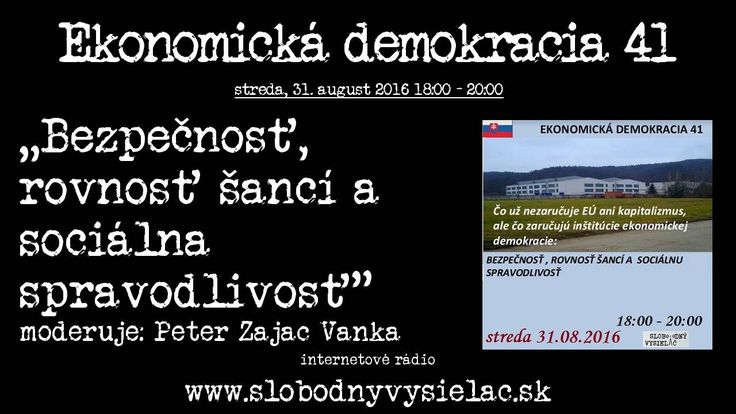 Ekonomická demokracia 41 31.08.2016 Bezpečnosť, rovnosť šancí a sociálna...