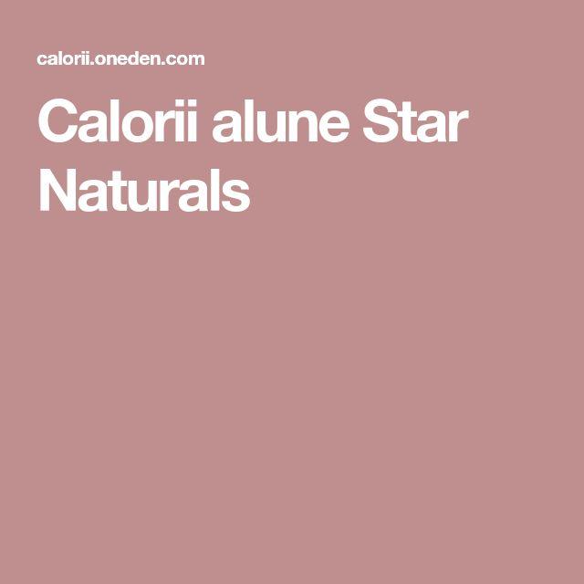 Calorii alune Star Naturals