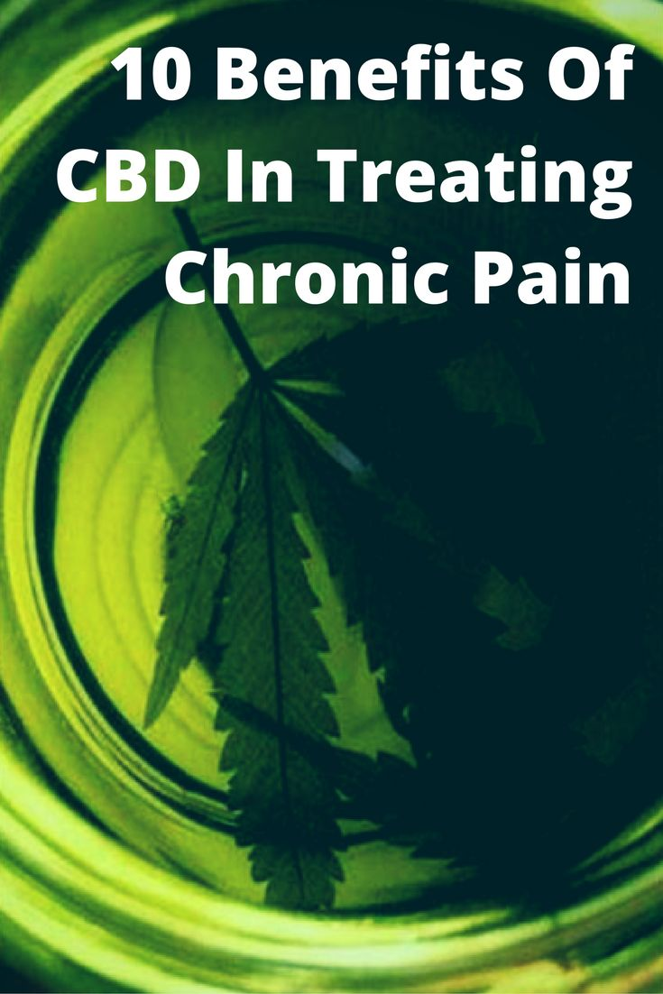 10 Surprising Benefits Of Using CBD To Treat Chronic Pain