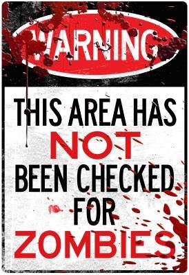 Survival Zombie Apocalypse:  Warning ~ This Area Has NOT Been Checked For #ZOMBIES!